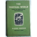 The Tropical World, its social and economic conditions and its future status