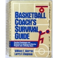 BASKETBALL COACH'S SURVIVAL GUDE, William E. warren, Larry F. Chapman