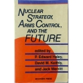Nuclear  Strategy,  Arms Control,  and The  Future, P. Edward Haley, David M. Keithly, and Jack Merritt